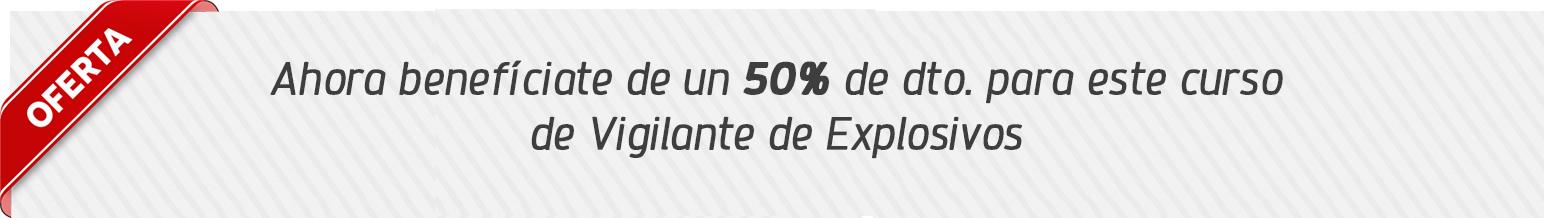 Oferta 50% dto. para el curso de Vigilante de Explosivos